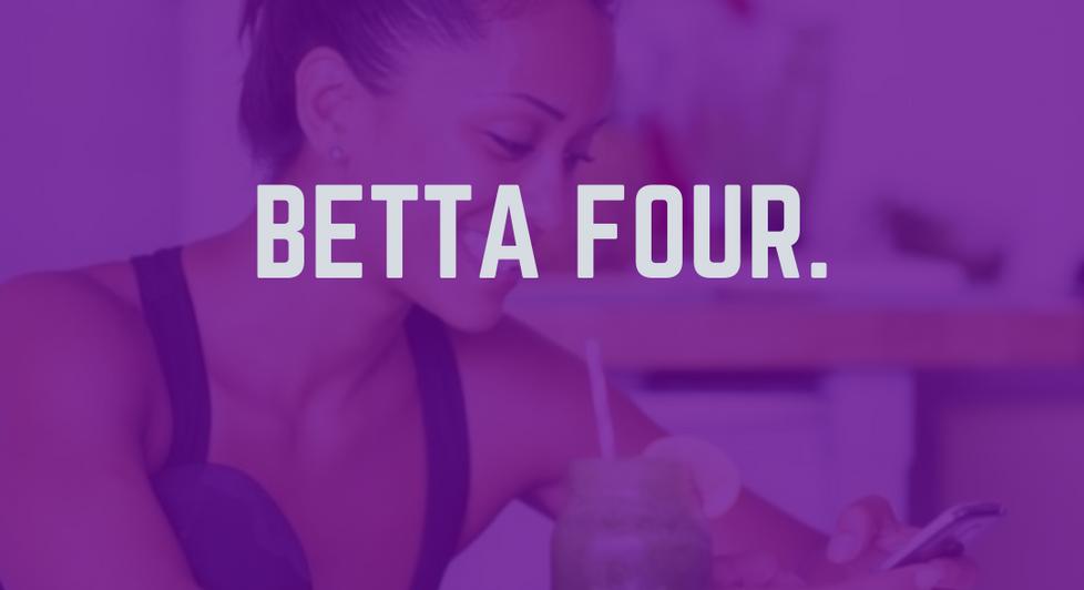 BETTA FOUR.