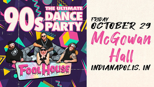 Fool House, the ultimate 90s dance party, boy band, pop stars, dance party, pop punk