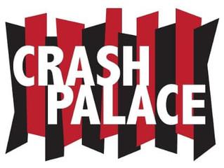 News Article: CRASH PALACE PRODUCTIONS