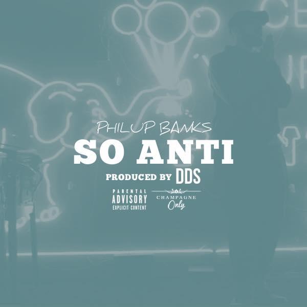Philup Banks - So Anti