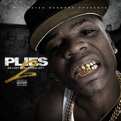 Plies- Da Last Real Nigga Left 2