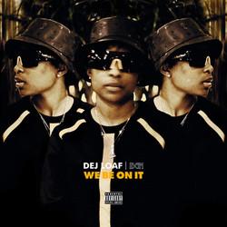 Dej Loaf - We Be On It