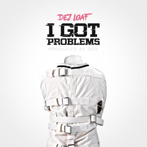 Dej Loaf - I Got Problems