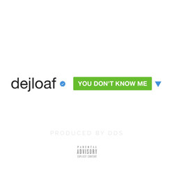 Dej Loaf - You Don't Know Me