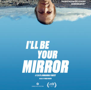 I'LL BE YOUR MIRROR by Johanna Faust