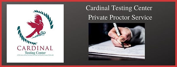 Cardinal Testing Center Private Proctor