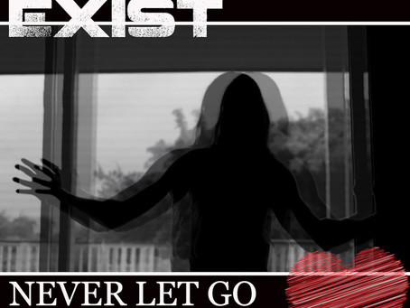 Out Now: EXIST - Never let go