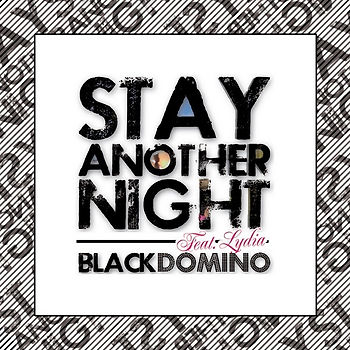 black_domino_feat_lydia-stay_another_nig