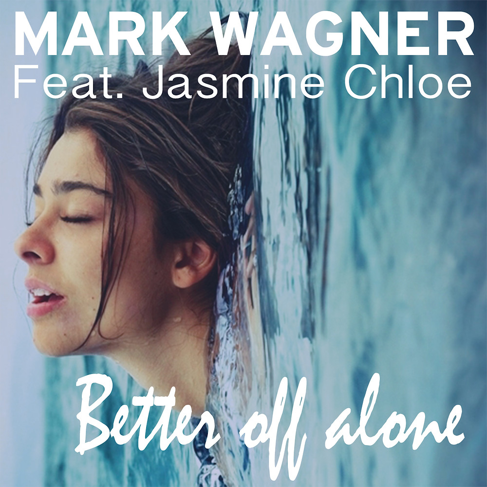 Mark Wagner feat. Jasmine Chloe - Better off alone