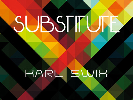 Out Today: Karl Swix - Substitute
