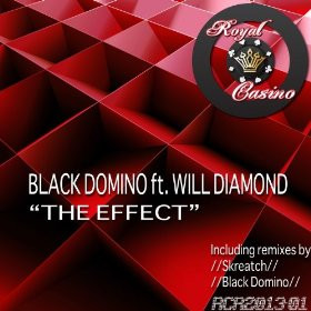 Black Domino feat. Will Diamond - The effect OUT NOW on Royal Casino Records