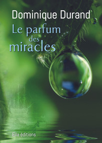 Le parfum des miracles
