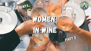 Women Behind the World of Wine - Part 2