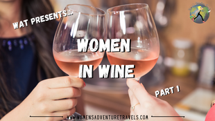 Women Behind the World of Wine - Part 1