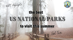 Top US National Parks to Visit - Part 2
