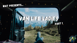 Van‌ ‌Life‌ ‌Ladies‌ ‌-‌ ‌Part‌ ‌1‌ ‌