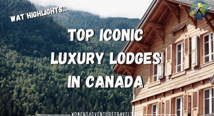 7 Iconic Luxury Lodges in Canada