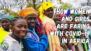 How Women and Girls are Faring With COVID-19 In Africa