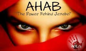 "AHAB ""the power"" behind JEZEBEL"