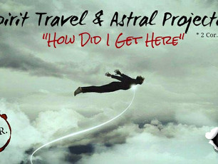 Spirit Travel & Astral Projection