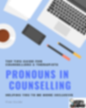 Pronouns in Counselling - Top Tips Free