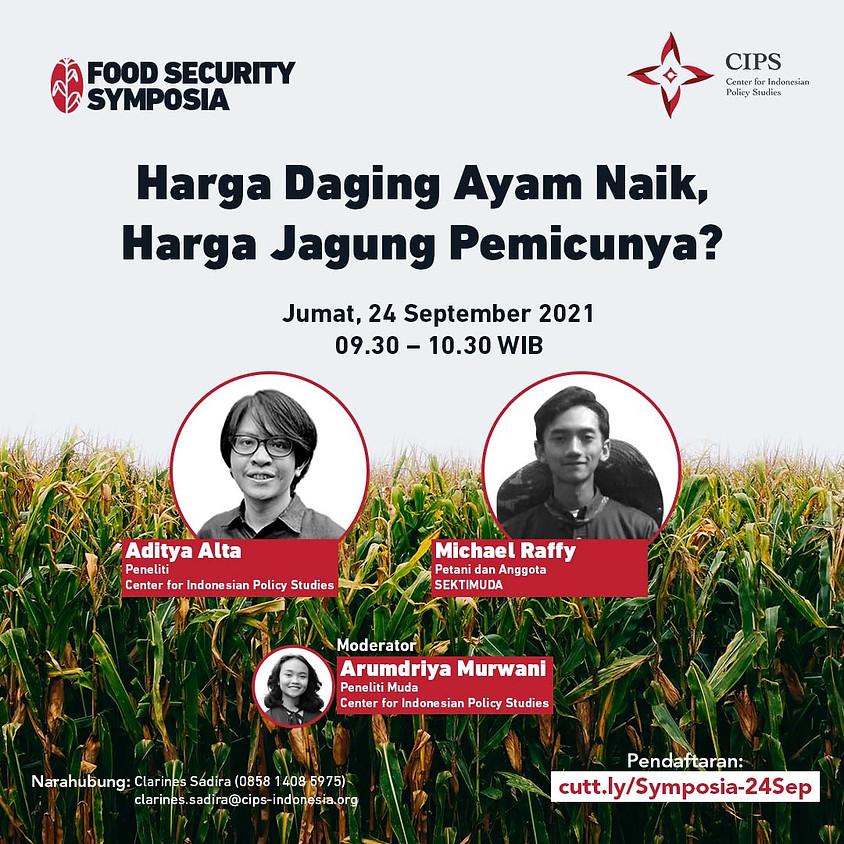 Food Security Symposia:  Harga Daging Ayam Naik, Harga Jagung Pemicunya?