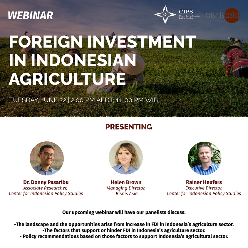 Bisnis Asia x CIPS: Foreign Investment in Indonesian Agriculture