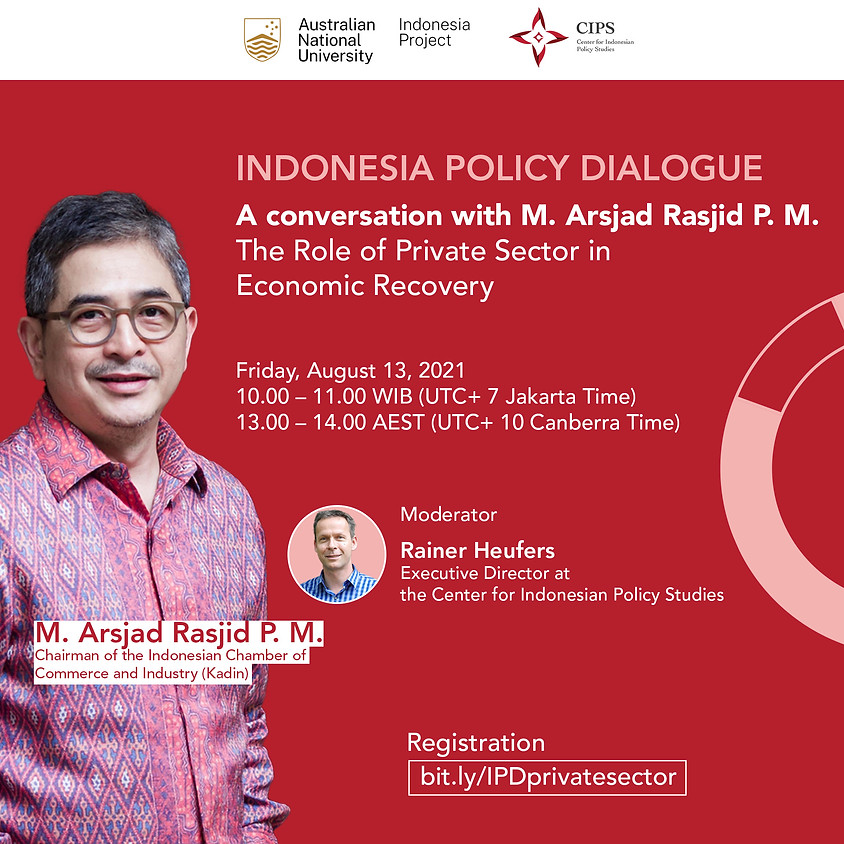 Indonesia Policy Dialogue - A conversation with Mr. Arsjad Rasjid: The role of private sector in economic recovery