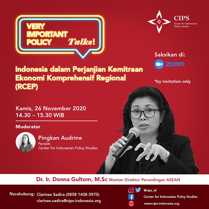 Very Important Policy Talks!: Indonesia dalam Perjanjian Kemitraan Ekonomi Komprehensif Regional (RCEP).