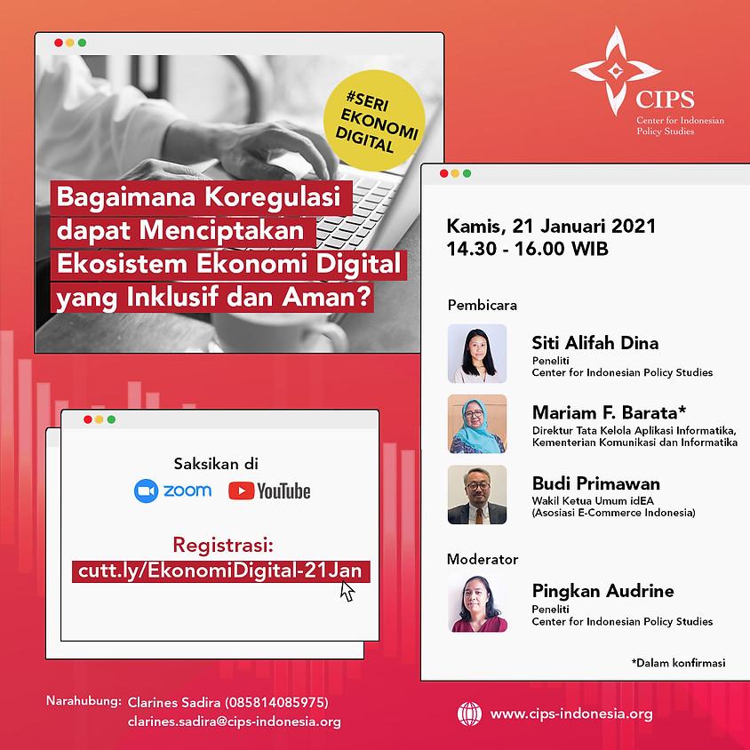 Seri Ekonomi Digital: Bagaimana Koregulasi dapat Menciptakan Ekosistem Ekonomi Digital yang Inklusif dan Aman?