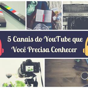 5 Canais do YouTube que você precisa conhecer