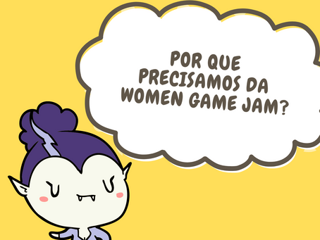 Por que precisamos da Women Game Jam?