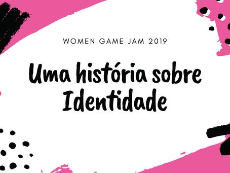 Women Game Jam e uma história sobre Identidade