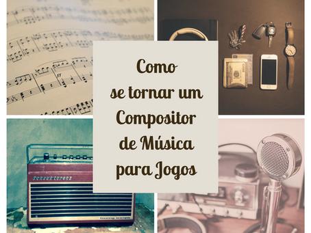 Como se tornar um Compositor(a) de Música para Jogos