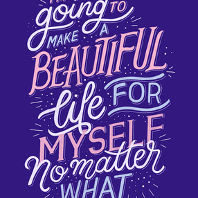 I'm Going To Make A Beautiful Life