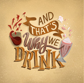 And Thats Why We Drink Illustration