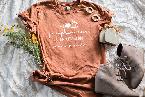 Pumpkin Spice and No Unsolicited Mom, Medical, or Political Advice T-Shirt