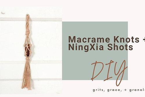 Macrame Knots + NingXia Shots Workshop