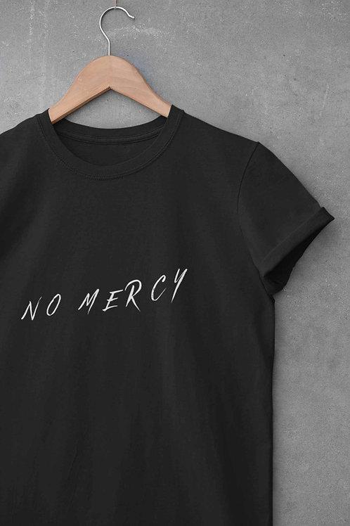 NO MERCY - Round Neck T-Shirt