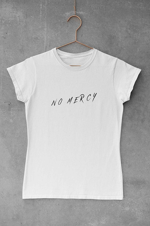 NO MERCY - Women's Round Neck T-Shirt