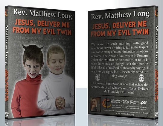Jesus, Deliver Me From My Evil Twin!