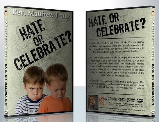 Hate Or Celebrate?
