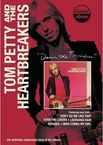 Classic Albums: Tom Petty & the Heartbreakers - Damn the Torpedoes!