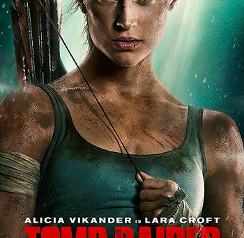 Tomb Raider (A PopEntertainment.com Movie Review)