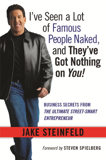 Jake Steinfeld - I've Seen a Lot of Famous People Naked... and They've Got Nothing on You!