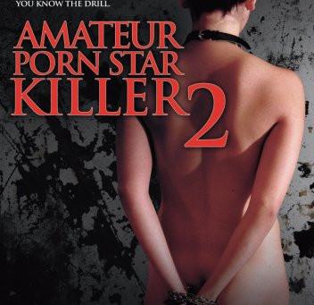 Amateur Porn Star Killer 2 (A PopEntertainment.com Movie Review)