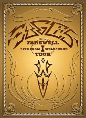 Eagles - Farewell I Tour: Live from Melbourne