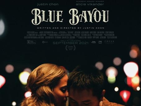 Blue Bayou (A PopEntertainment.com Movie Review)