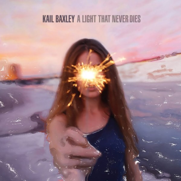KaiL Baxley - A Light That Never Dies