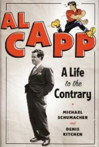 Al Capp - A Life to the Contrary by Michael Schumacher and Denis Kitchen